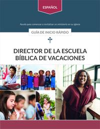 Director de la Escuela Bíblica de Vacaciones: Guía de inicio rápido