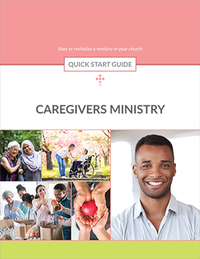 Caregivers Ministry Quick Start Guide