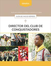 Director del Club de Conquistadores: Guía de inicio rápido