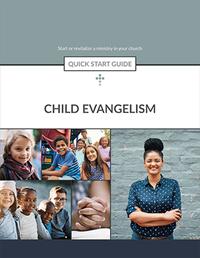 Child Evangelism Quick Start Guide