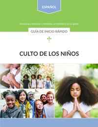 Culto de los Niños: Guía de inicio rápido
