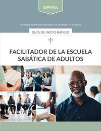 Facilitador de la escuela sabática de adultos: Guía de inicio rápido