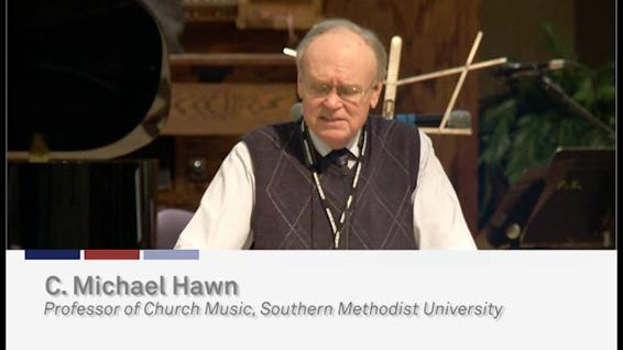 C. Michael Hawn: Andrews University Music & Worship Conference (Thursday)