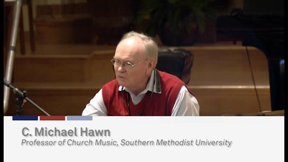 C. Michael Hawn: Andrews University Music & Worship Conference (Friday)